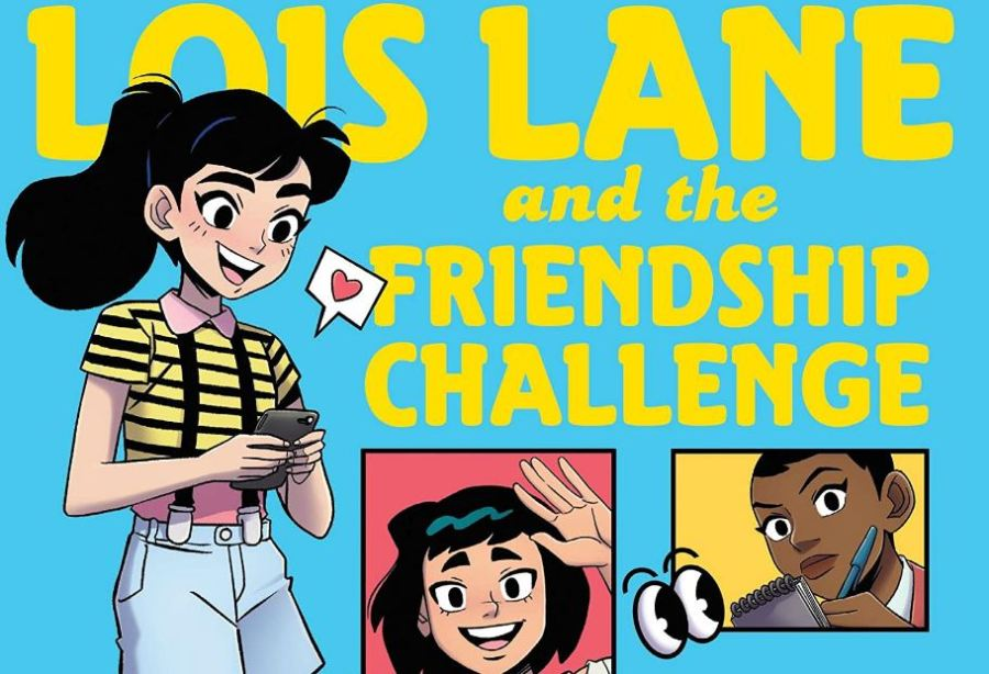 """Yellow text reads """"Lois Lane and the Friendship Challenge"""". Lois stands on the left side texting and on the right there's four snapshots of her friends."""