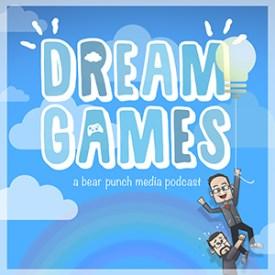 Dream Games - A Bear Punch Media Podcast Logo