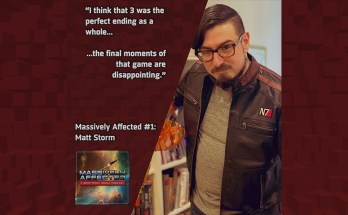 """I think that 3 was the perfect ending as a whole... ...the final moments of that game are disappointing"" - Massively Affected #1: Matt Storm"