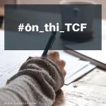 Hướng dẫn ôn thi TCF (hết): trắc nghiệm ngữ pháp