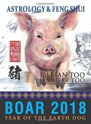 Lillian Too & Jennifer Too Astrology & Feng Shui for Boar in 2018