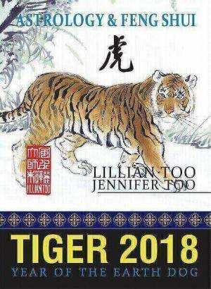 Lillian Too & Jennifer Too Astrology & Feng Shui for Tiger in 2018