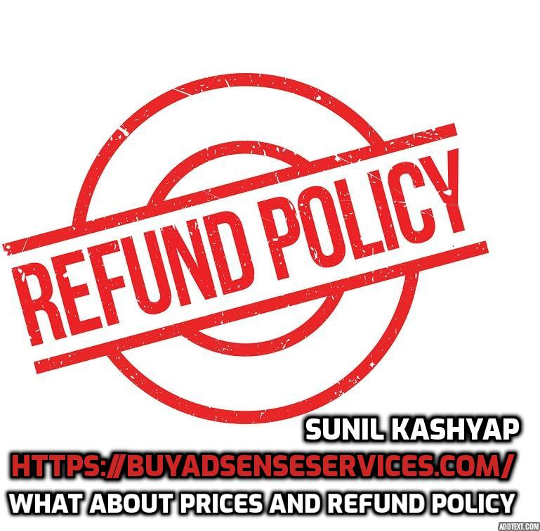 What About Prices And Refund Policy