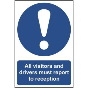 All visitors and driver must report... Sign - PVC 300x200mm