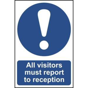 All visitors must report to reception - Sign - PVC (300 x 200mm)
