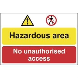 Hazardous area / No unauthorised access -Sign PVC (600 x 400mm)
