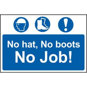 No Hat, No Boots, No Job Sign - PVC (600 x 400mm)