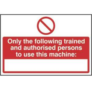 Only trained and authorised persons... -Self Adhesive Sign 300 x 200mm