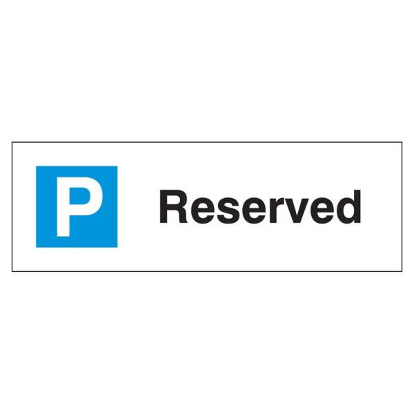 Reserved Parking Sign Rigid 1.2mm Poly 200mm x 600mm