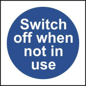 Switch off when not in use - Sign - PVC (100 x 100mm)