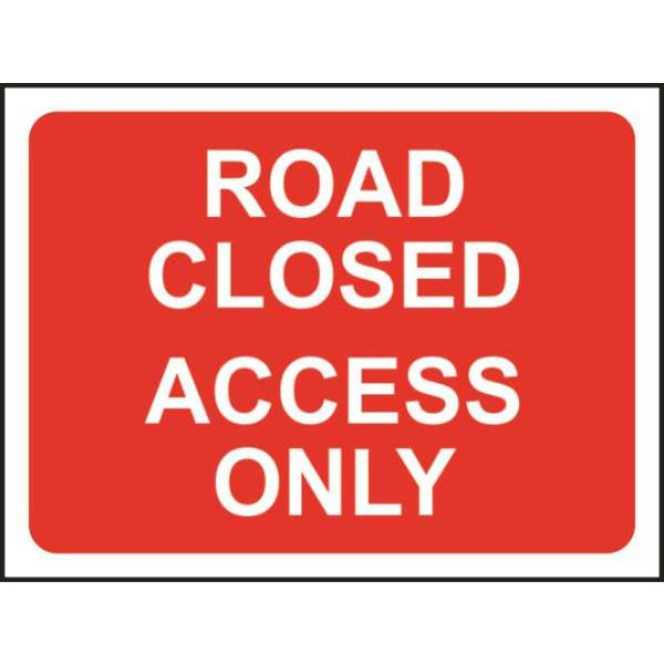 Zintec 1050x750mm Road Closed Access Only Road Sign (no frame)