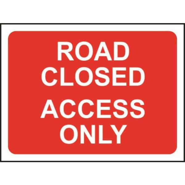 Zintec 600x450mm Road Closed Access Only Road Sign (no frame)