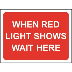 Zintec 600x450mm When Red Light Shows Wait Here Road Sign (no frame)