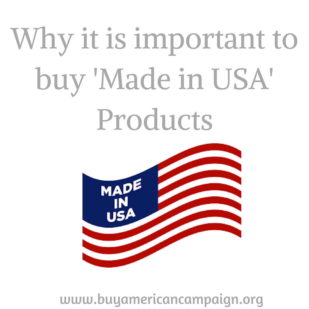 Why It Is Important To Buy Made In USA Products.