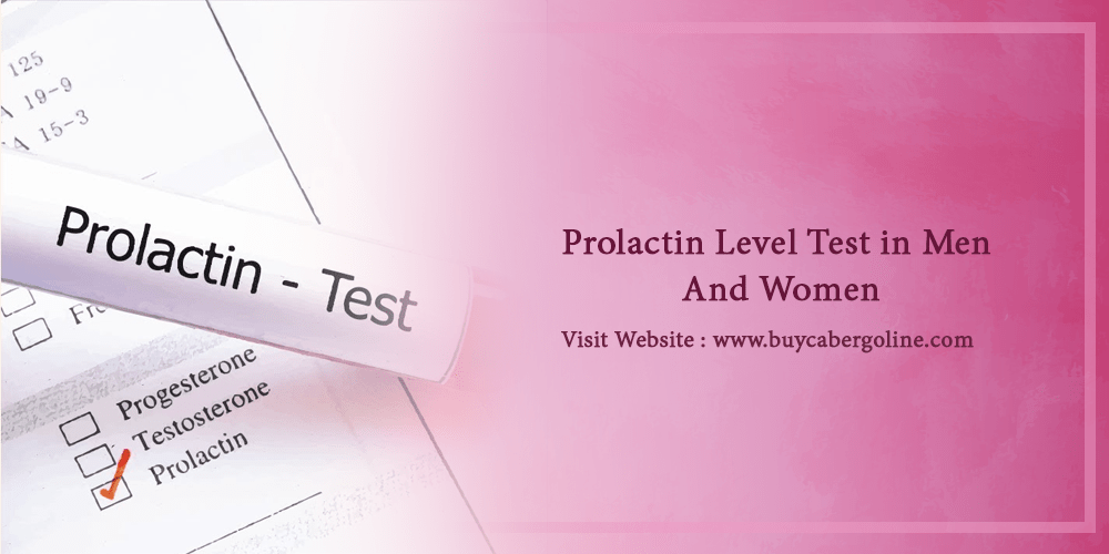 Prolactin Level Test In Men And Women - Buy Cabergoline
