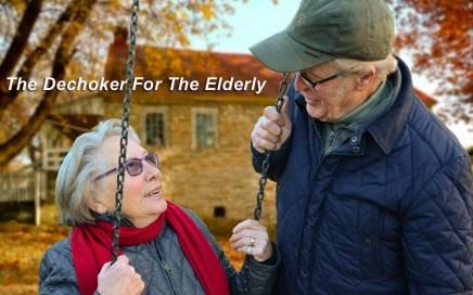 The dechoker for the elderly