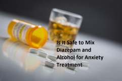 Is It Safe to Mix Diazepam and Alcohol for Anxiety Treatment