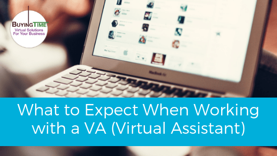 What to Expect When Working with a VA (Virtual Assistant)
