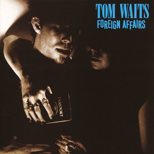 Tom Waits - Foreign Affairs - Remastered, Ltd Ed, Colored Vinyl, Epitaph, 2018