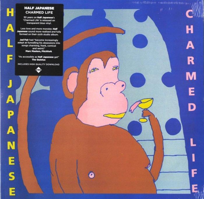 Half Japanese - Charmed Life - Ltd Ed, Blue, Colored Vinyl, Reissue, Fire Records, 2019