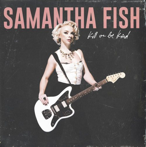 Samantha Fish - Kill Or Be Kind - Vinyl, LP, Rounder Records, 2019