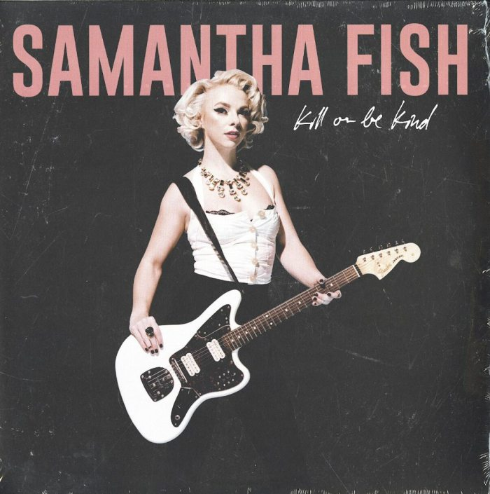 Samantha Fish - Kill Or Be Kind - Vinyl, LP, Rounder Records, 2019