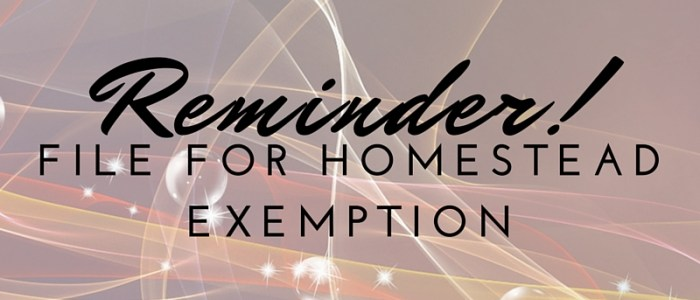Reminder: Don't forget to file for your homestead exemption!