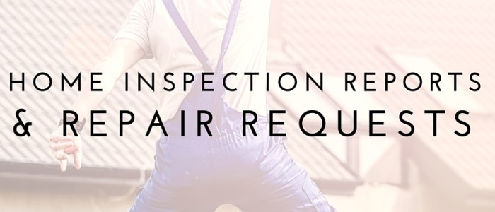 Home Inspection Reports and Repair Requests