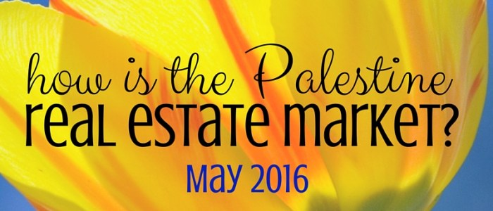 Palestine Real Estate Market Report– May 2016