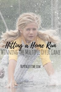 "Hitting a Home Run: How to Win the Multiple Offer ""Game"""