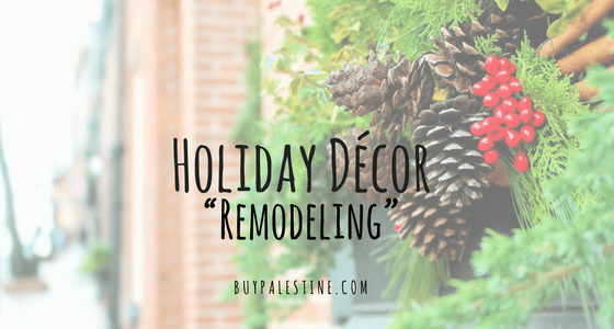 "Holiday Décor ""Remodeling"""
