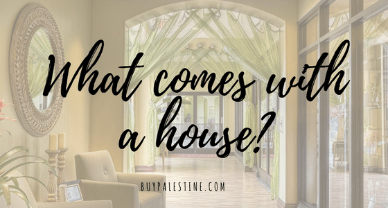 What comes with a house?