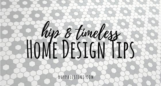 Hip & Timeless Home Design Tips
