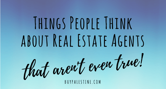 Things People Think about Real Estate Agents that Aren't Even True
