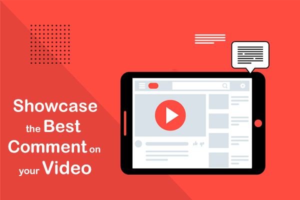 Showcase the Best Comment on your Video