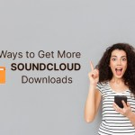10 Ways to Get More SoundCloud Downloads
