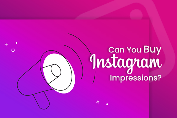 Can You Buy Instagram Impressions