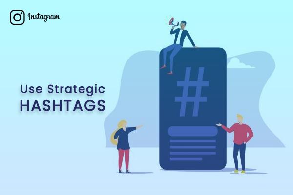 Use Strategic Hashtags