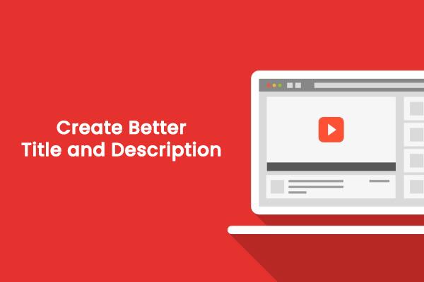Create Better Title and Description