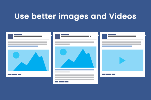 Use Better Images and Videos