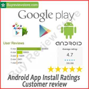 Buy Android App Install Ratings & Customer review