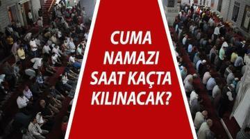İl il cuma namazı saati: 11 Haziran tüm iller ve İstanbul, Ankara, İzmir'de cuma namazı saat kaçta kılınacak?