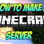 Minecraft Server Tutorial: Things to Consider When Setting Up a Minecraft Server