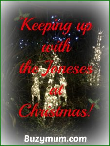 Buzymum - Keeping up with the Joneses at Christmas!
