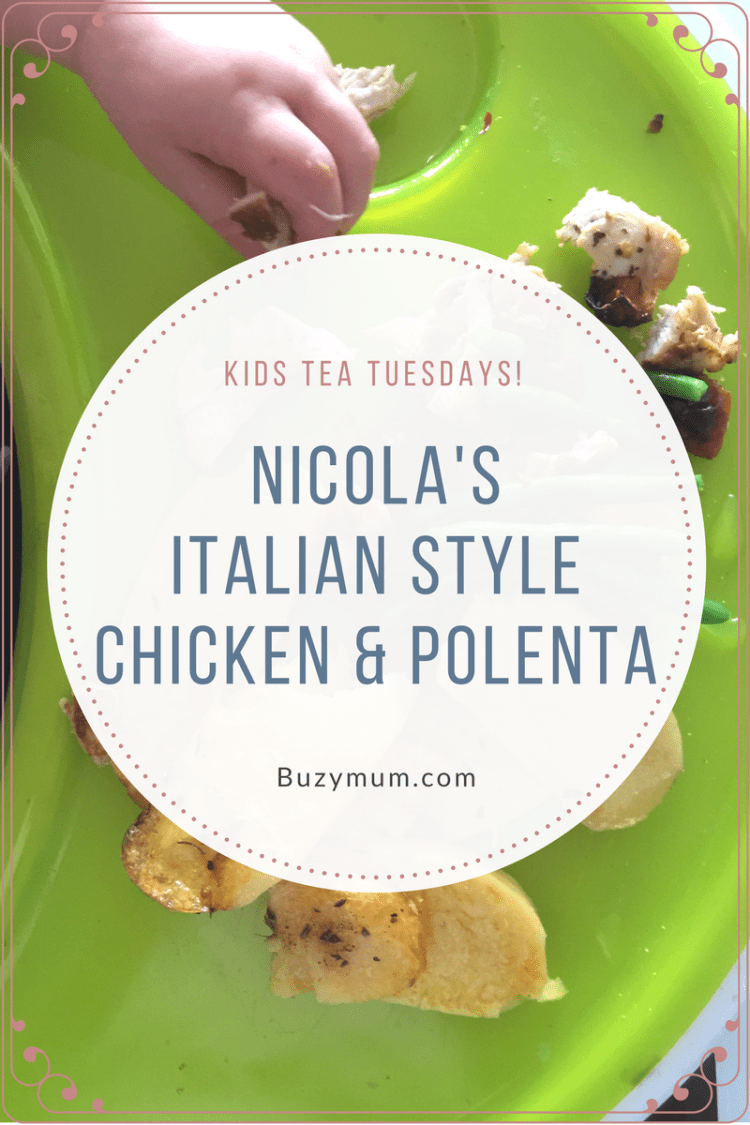 Buzymum - This Italian style chicken and polenta recipe is ideal for the whole family. It's healthy, full of flavour and easy to prepare. It even less itself well to baby finger food!