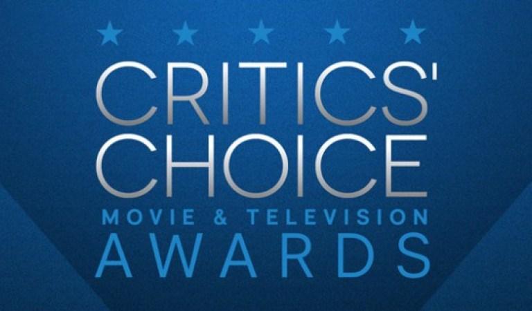 Oscar'ın Öncüsü Critics' Choice'un Sonuçları İçin Kalem Kağıtları Hazır Edin!
