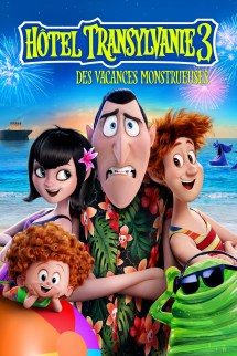 Hotel Transylvania 3 Summer Vacation - Movie Info And
