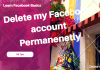 Delete Faceɓook Account Permanently - Guide
