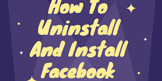 How to uninstall and install Facebook