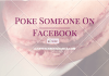 Poke Someone On Facebook | How do I poke somebody on FB?